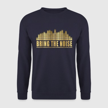 bring the noise - Men's Sweatshirt
