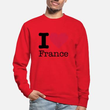 I Love I Love France - Sweat-shirt Unisexe