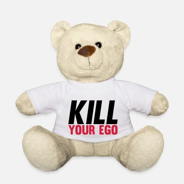 Kill Your Ego Kill Your Ego - Teddybär