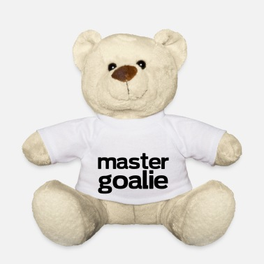 Goalie master goalie - Teddy Bear
