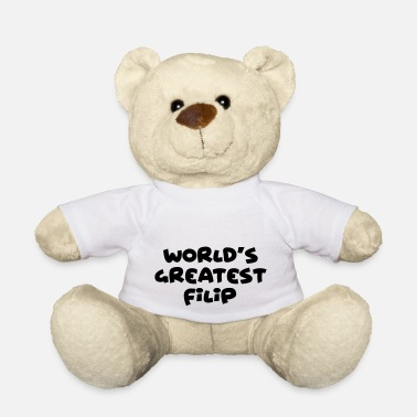 Filip worlds greatest filip name - Teddy Bear