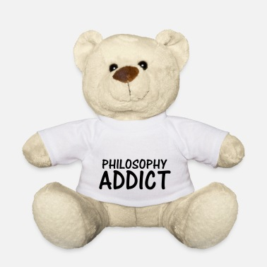 Philosophy philosophy addict - Teddy Bear