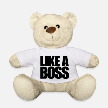 Like a Boss - Teddy Bear