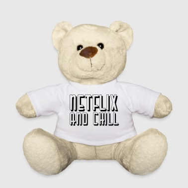 Netflix and Chill - Teddy Bear