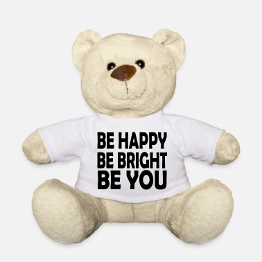 Bright be bright be you - Teddy Bear
