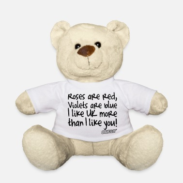 Rose Roses are red Violets are blue I like UK - Teddybär