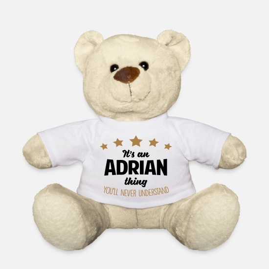 Adrian Teddy Bear Toys - It's an adrian name thing stars never und - Teddy Bear white