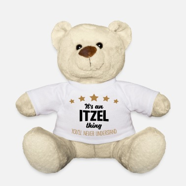 It's an itzel name thing stars never unde - Teddy Bear