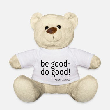 Do-gooder be good do good - Teddybär