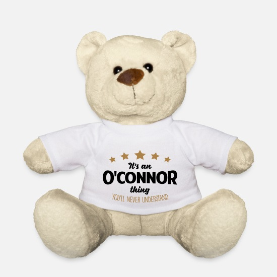 Never Teddy Bear Toys - It's an oconnor name thing stars never un - Teddy Bear white
