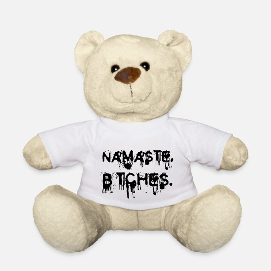 Bitch Teddy Bear Toys - Funny Quote: Namaste, Bitches. - Teddy Bear white