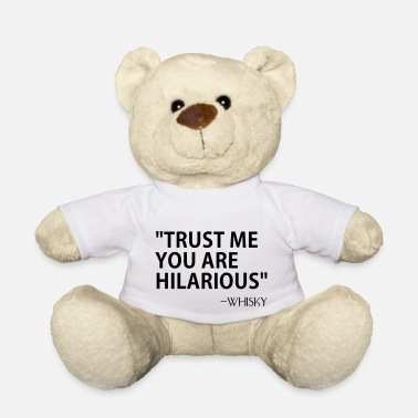 Hilarious TRUST ME U ARE HILARIOUS - Teddybeer