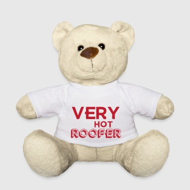 Roofer Roofers: Very Hot Roofer - Teddy Bear