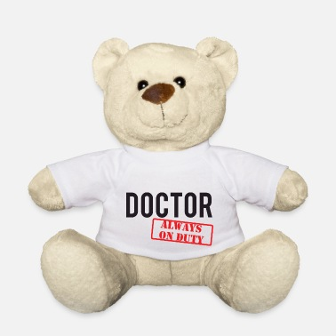 The Doctor Doctor / Doctor: Doctor - Always On Duty - Teddy Bear