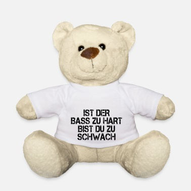 Techno Bass Techno House Is the bass too hard - Teddy Bear