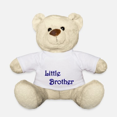 Little Brother little brother - Teddy Bear