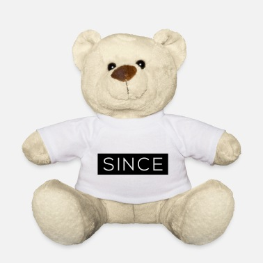 Since Since - Since Your Text - Teddybär
