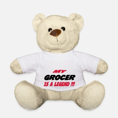 Grocer My grocer is a legend !!! - Teddy Bear