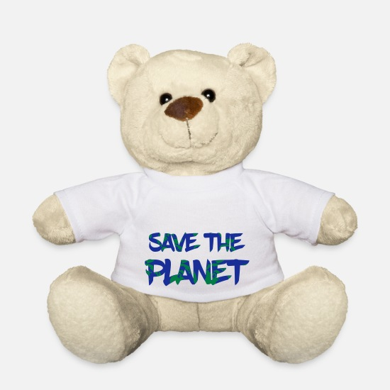 Save Teddy Bear Toys - Save the Planet - Save the Earth - Teddy Bear white
