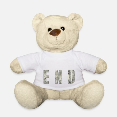 End END - The End - Teddy Bear