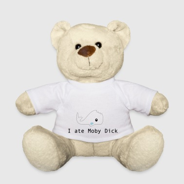 I ate Moby Dick - Teddy Bear