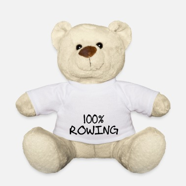 Rowing 100 percent Rowing Row Row Rowing Sport% - Teddy Bear