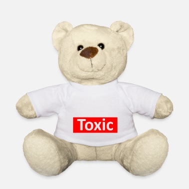 Toxic Toxic - Teddy Bear