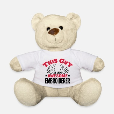 Handmade this guy is an awesome embroiderer 2col - Teddy Bear