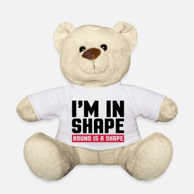 Shape I'm In Shape - Teddybeer