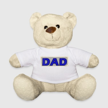 DAD - Teddy Bear
