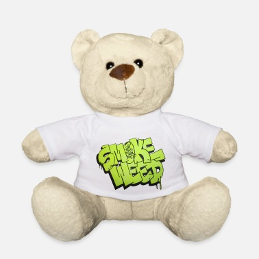 Smoke Weed Smoke Weed - Teddy Bear