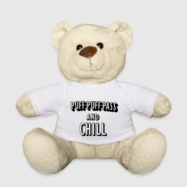 Puff Puff Pass and Chill - Teddy Bear