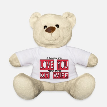 Great Dane Present love you my wife - Teddy Bear