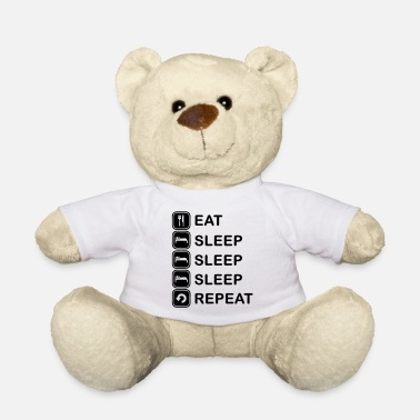 Sleeping Eat, sleep, sleep, sleep, repeat - Teddy Bear