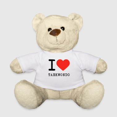 I love Taekwondo - Teddy Bear