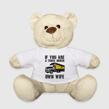 If you are a driver - Teddy Bear