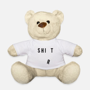 Funny shit shirt black funny funny - Teddy Bear