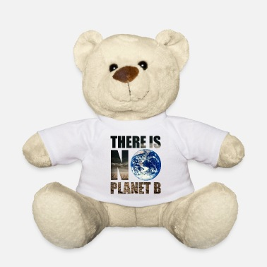 Planet 9 Planet 9 No Planet B Nature Pollution - Teddy Bear