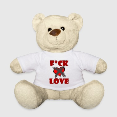 F # ck Love - heart - Teddy Bear