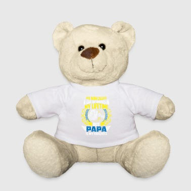 Papa Papa is my favorite gift - Teddy Bear