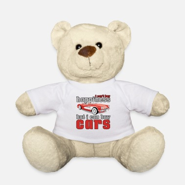 Car Lover Can't Buy Happiness Can Buy Cars Car Enthusiast Mechanic - Teddy Bear