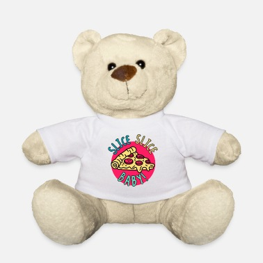 Baby Food Pizza Slice Slice Baby! Food food humor - Teddy Bear