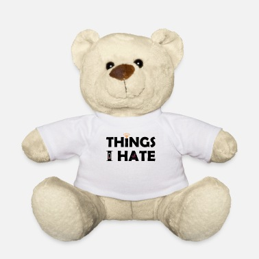 Video Buffer Things I hate Things I hate - Teddy Bear