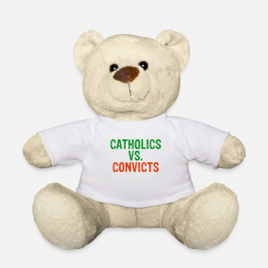 Catholics Vs Convicts Teddy Bear Toys - Catholics vs convicts T-shirt - Teddy Bear white