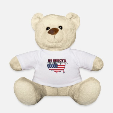 July 4 4th of July Gift We Brexit'd Before It Was Cool - Teddy Bear