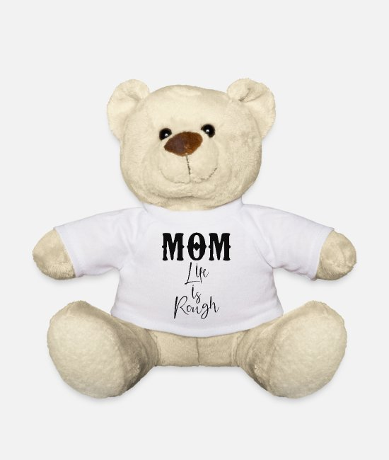 Son Teddy Bear Toys - Mom Life is Rough - Teddy Bear white