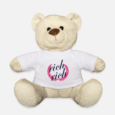Rich rich rich - Teddy Bear
