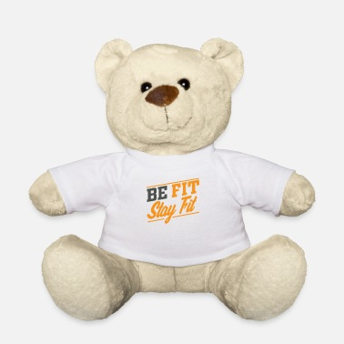 Fitness Be Fit stay fit - Teddy Bear