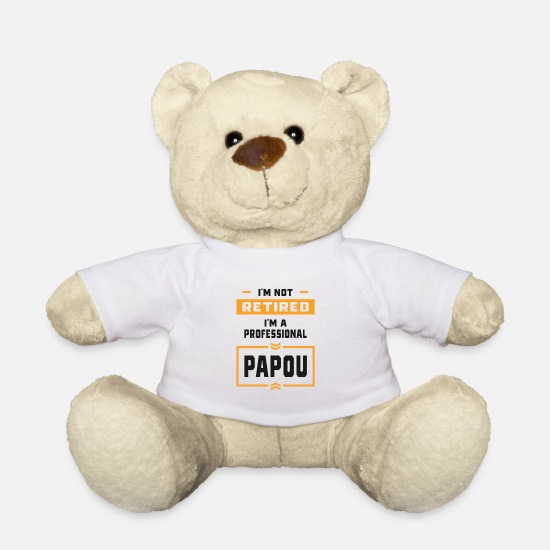 Father's Day Teddy Bear Toys - I'm Not Retired I'm A Professional Papou - Teddy Bear white