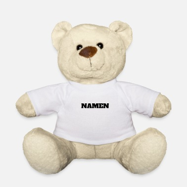 Name NAMEN - Teddybär